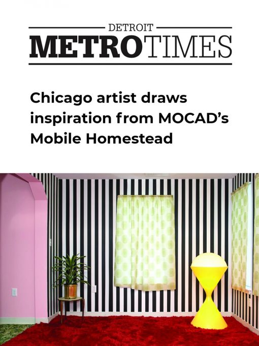 Chicago artist draws inspiration from MOCAD's Mobile Homestead