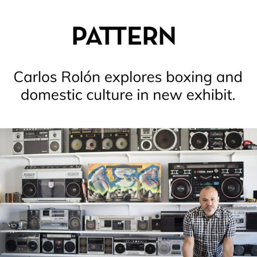 Carlos Rolón explores boxing and domestic culture in new exhibit